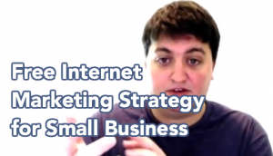 Free Internet Marketing Strategy for Small Business