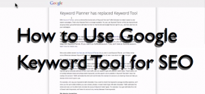 How to Use Google Keyword Tool for SEO