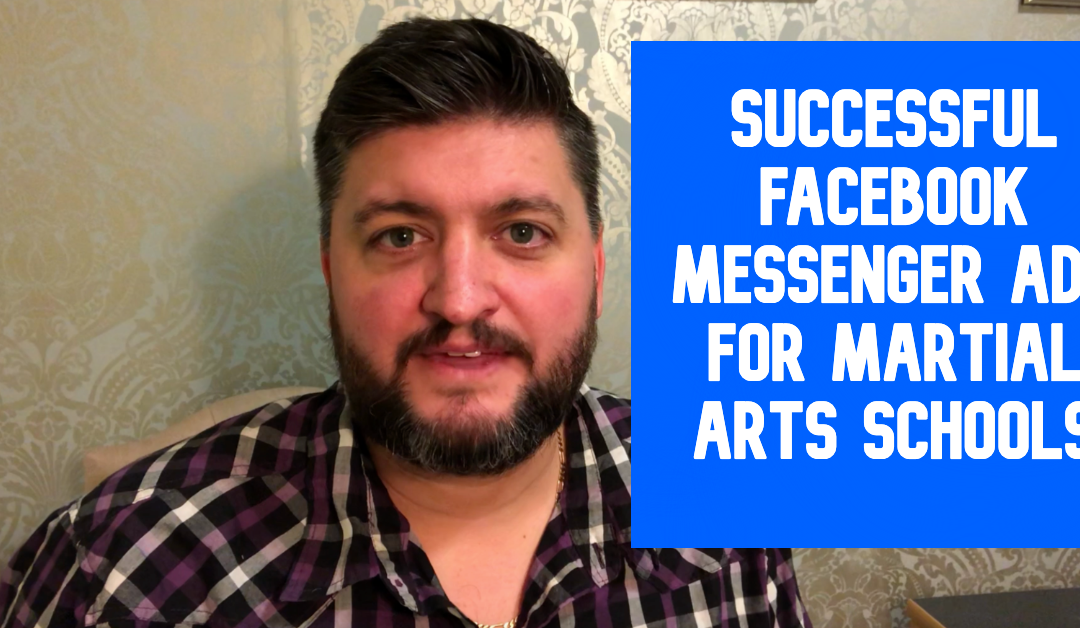 How to Run Successful Facebook Messenger Ads for Martial Arts Schools